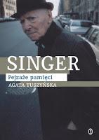 "Agata Tuszyńska ""Singer. Pejzaże pamięci"""