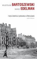 """""""I była dzielnica żydowska w Warszawie. Wybór tekstów"""" Władysław Bartoszewski, Marek Edelman"""