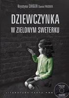 """""""Dziewczynka w zielonym sweterku"""" Krystyna Chiger, Daniel Paisner"""