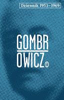 """Potyczki z Maestro Gombrowiczem. Witold Gombrowicz """"Dzienniki 1953-1969"""""""