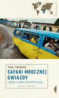 Safari Theroux. Miłość i smutek w Afryce