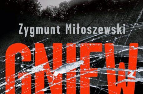 """""""Gniew"""" Zygmunt Miłoszewski. Gotham ma Batmana, a my Szackiego"""