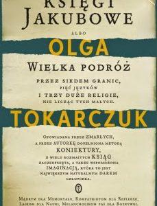 """Doskonałość form nieprecyzyjnych. O """"Księgach Jakubowych"""" Olgi Tokarczuk"""