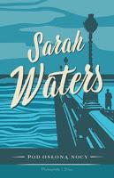 """Kilka słów o powieści """"Pod osłoną nocy"""" S. Waters"""