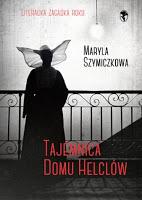 """Krakowskie śledztwo profesorowej. """"Tajemnica Domu Helclów"""" M. Szymiczkowa (Dehnel, Tarczyński)"""