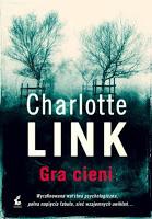 """Śmierć, miłość i literatura popularna. """"Gra cieni"""" Charlotte Link"""