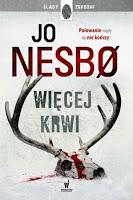 """Z herezją mu do twarzy. """"Więcej krwi"""" Jo Nesbø"""