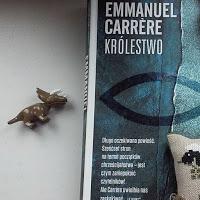 """Potyczki autora z historią i Bogiem. """"Królestwo"""" Emmanuel Carrère"""