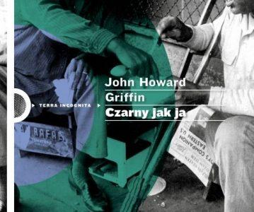 "Stygmat koloru. ""Czarny jak ja"" John Howard Griffin"