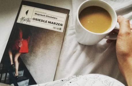 """Chmielarz robi to dobrze albo czas kobiet. """"Osiedle marzeń""""  Wojciech Chmielarz"""