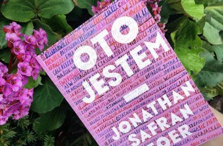 """Zagłada intymna. """"Oto jestem"""" Jonathan Safran Foer"""