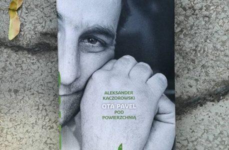 """Notatki z lektury. """"Ota Pavel. Pod powierzchnią"""" Aleksander Kaczorowski"""