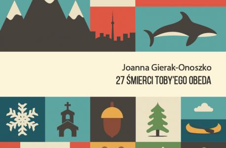 """Wina, tożsamość i ścieżki prawdy. """"27 śmierci Toby'ego Obeda"""" Joanna Gierak-Onoszko"""