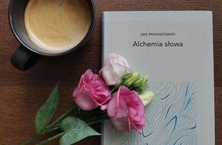 """Wolne sądy. O """"Alchemii słowa"""" Jana Parandowskiego"""