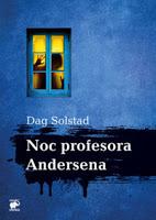 "Lanie od Gombrowicza. O ""Nocy profesora Andersena"" Daga Solstada"