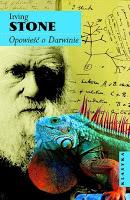 """Darwin (nie)zwykły. Irving Stone """"Opowieść o Darwinie"""""""