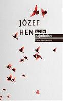 """Wirtuozeria prozatorska. Józef Hen """"Szóste, najmłodsze i inne opowiadania"""""""
