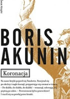 "Fandorin ponownie na tropie. Boris Akunin ""Koronacja"""