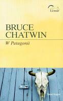 """I w drogę! """"W Patagonii"""" Bruce Chatwin"""