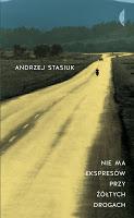Stasiuk i jego (moja) prowincja