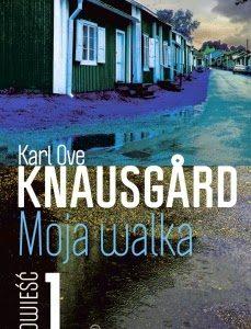 """Moja walka. Księga 1"" Karl Ove Knausgård. Literatowi pokłony i oklaski"