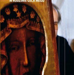 """Magisterium z nienawiści. O książce """"W rodzinie ojca mego"""" Marcina Wójcika"""
