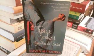 """Moc tworzenia.""""Tysiąc jesieni Jacoba de Zoeta"""" David Mitchell"""