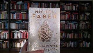 """Słowo dane. Słowo głoszone. """"Księga dziwnych nowych rzeczy"""" Michel Faber"""