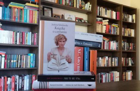 """Radość czytania, czyli na marginesie lektury """"Książki o czytaniu"""" Justyny Sobolewskiej."""