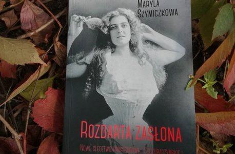 """Krakowskie powidła i kobieca inteligencja. """"Rozdarta zasłona"""" Maryla Szymiczkowa (Jacek Dehnel, Piotr Tarczyński)"""