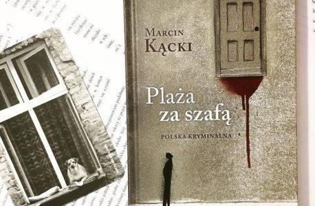 """Reporter efektywny. """"Plaża za szafą. Polska kryminalna"""" Marcin Kącki"""