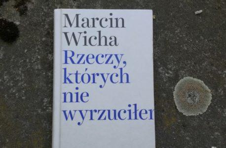 """Matka odchodzi. """"Rzeczy, których nie wyrzuciłem"""" Marcin Wicha"""