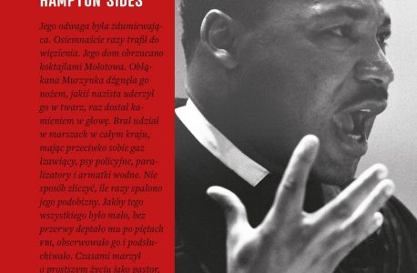 """Śledztwo non-fiction. """"Ogar piekielny ściga mnie. Zamach na Martina Luthera Kinga i wielka obława na jego zabójcę"""" Hampton Sides"""